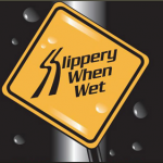 Logo of the Bon Jovi tribute band Slippery When Wet. There exists an astonishing diversity of signs delivering this message. Pay attention.