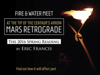 Find out what the Mars retrograde will mean for you in Eric's 2016 Spring Reading, which we'll publish in mid-April. You may pre-order all 12 signs here.