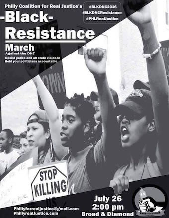 A flyer from the Black Resistance March held in Philly the week of the DNC.