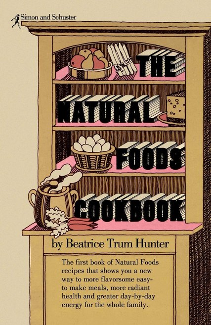 "Mrs. Hunter published her prototypical ""The Natural Foods Cookbook,"" the first of 38 books, in 1961. Credit Simon and Schuster."